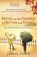 Cover for Hotel on the Corner of Bitter and Sweet by Jamie Ford