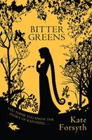 Cover for Bitter Greens by Kate Forsyth