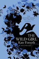 Cover for The Wild Girl by Kate Forsyth