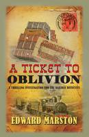 Cover for A Ticket to Oblivion by Edward Marston