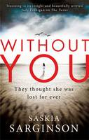 Cover for Without You by Saskia Sarginson