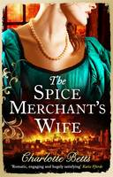 Cover for The Spice Merchant's Wife by Charlotte Betts
