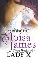 Cover for Three Weeks with Lady X by Eloisa James