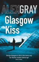 Cover for Glasgow Kiss by Alex Gray