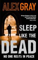 Cover for Sleep Like the Dead by Alex Gray
