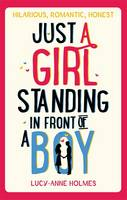 Cover for Just a Girl, Standing in Front of a Boy by Lucy-Anne Holmes