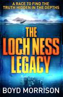 Cover for The Loch Ness Legacy by Boyd Morrison