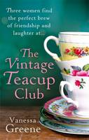 Cover for The Vintage Teacup Club by Vanessa Greene