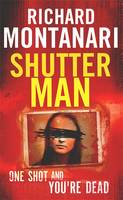Cover for Shutter Man by Richard Montanari