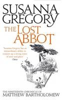 Cover for The Lost Abbot The Nineteenth Chronicle of Matthew Bartholomew by Susanna Gregory