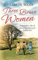 Cover for Three Brave Women by Elizabeth Waite
