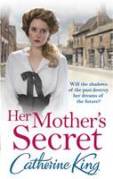 Cover for Her Mother's Secret by Catherine King