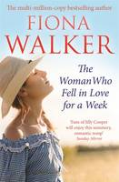 Cover for The Woman Who Fell in Love for a Week by Fiona Walker