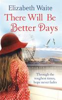 Cover for There Will be Better Days by Elizabeth Waite