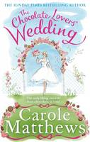 Cover for The Chocolate Lovers' Wedding by Carole Matthews