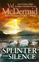 Cover for Splinter the Silence by Val McDermid