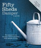 Cover for Fifty Sheds Damper A Parody by C. T. Grey
