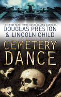 Cover for Cemetery Dance by Douglas Preston, Lincoln Child