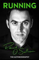 Cover for Running The Autobiography by Ronnie O'Sullivan