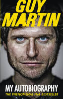 Cover for Guy Martin: My Autobiography by Guy Martin