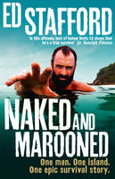 Cover for One Man. One Island. One Epic Survival Story by Ed Stafford