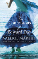 Cover for The Confessions of Edward Day by Valerie Martin