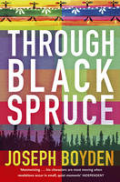 Cover for Through Black Spruce by Joseph Boyden