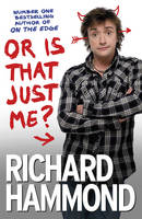 Cover for Or is That Just Me? by Richard Hammond