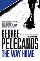 Cover for The Way Home by George P Pelecanos