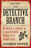 The Detective Branch : A Pyke Mystery