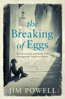 Cover for The Breaking of Eggs by Jim Powell