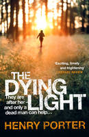 Cover for The Dying Light by Henry Porter