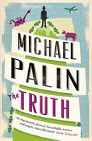 Cover for The Truth by Michael Palin