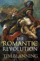 Cover for The Romantic Revolution by Tim Blanning