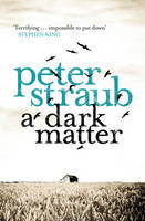 Cover for A Dark Matter by Peter Straub