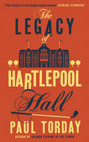 Cover for The Legacy of Hartlepool Hall by Paul Torday