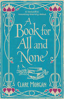 Cover for A Book for All and None by Clare Morgan