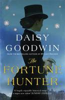 Cover for The Fortune Hunter by Daisy Goodwin