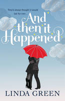 Cover for And Then it Happened by Linda Green