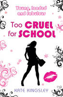 Cover for Too Cruel for School by Kate Kingsley