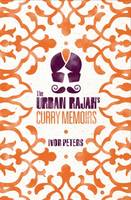 Cover for Urban Rajah's Curry Memoirs by Ivor Peters