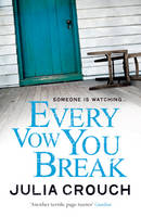 Cover for Every Vow You Break by Julia Crouch