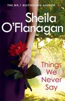 Cover for Things We Never Say by Sheila O'Flanagan