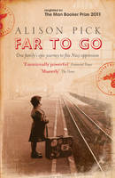 Cover for Far to Go by Alison Pick