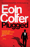 Cover for Plugged by Eoin Colfer