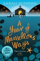 Cover for A Year of Marvellous Ways by Sarah Winman