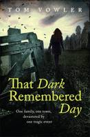 Cover for That Dark Remembered Day by Tom Vowler