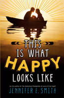 Cover for This is What Happy Looks Like by Jennifer E. Smith