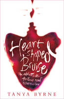 Cover for Heart-shaped Bruise by Tanya Byrne