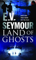 Cover for Land of Ghosts by E V Seymour